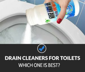Best Drain Cleaners for Toilets
